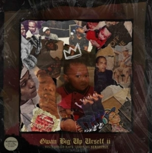 Gwan Big Up Urself 2 (You Should've Taken Me Seriously) EP BY A-Reece